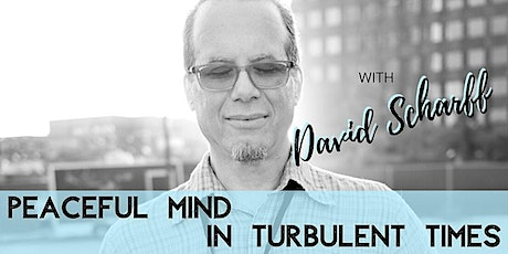 LIVESTREAM | Peaceful Mind in Turbulent Times tickets