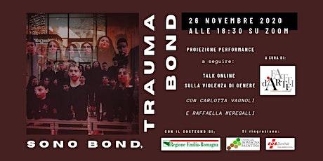 Sono Bond, Trauma Bond biglietti