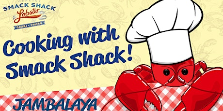 Cooking With Smack Shack - Jambalaya - December 5 tickets