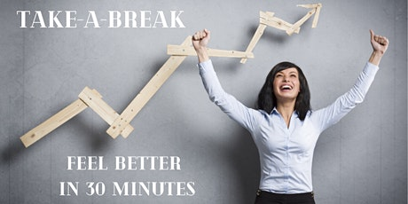 Take-A-Break: 30 min to Reconnect, Refresh & Reinvigorate: Every Wednesday tickets