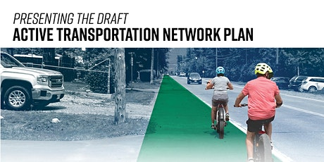 Active Transportation Network Plan Community Engagement: Reporting Back tickets