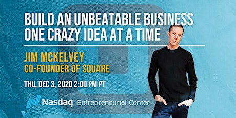 Build an Unbeatable Business One Crazy Idea at a Time with Square's Founder tickets