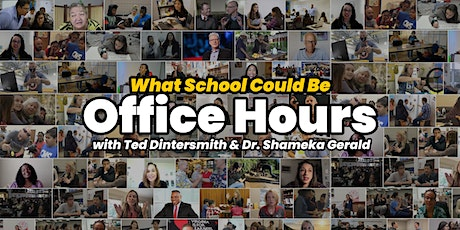 What School Could Be Office Hours with Dr. Shameka Gerald & Ted Dintersmith tickets