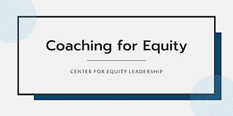 Coaching for Equity | March 29-May 3, 2021 tickets