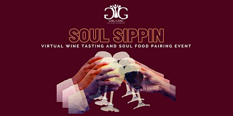 Soul Sippin | Virtual Wine Tasting and Soul Food Pairing Event tickets