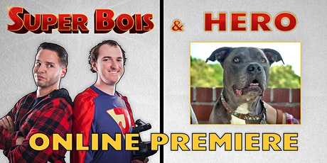 SUPER BOIS & HERO ONLINE PREMIERE tickets