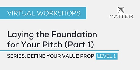 MATTER Workshop: Laying the Foundation for Your Pitch (Part 1) tickets