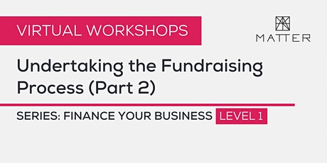 MATTER Workshop: Undertaking the Fundraising Process (Part 2) tickets