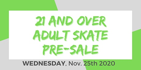 Wednesday Night Adult Skate - 11/25/2020 Pre-Sale. 21+ with ID. tickets
