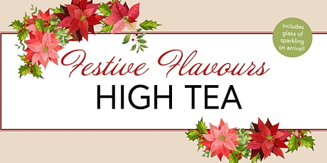 Festive Flavours High Tea - 16 December 2020 tickets
