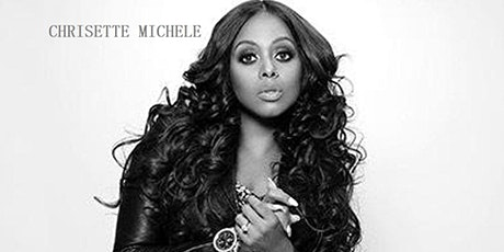 RSVP FOR FREE ENTRANCE TIL 9PM FOR R&B SUPERSTAR CHRISETTE MICHELE tickets