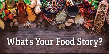 What's Your Food Story? tickets