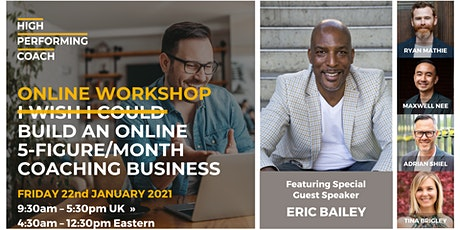 Build an ONLINE 5-figure/month Coaching Business  - Online Workshop tickets