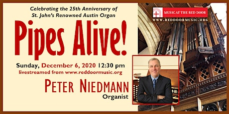 Livestreamed: Pipes Alive! Organist Peter Niedmann in Concert tickets