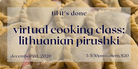 Virtual Cooking Class: Lithuanian Pirushki tickets