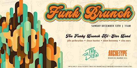 FUNK BRUNCH Ft. The Funky Brunch All-Star Band + Tre Bien Foods [12.13.20] tickets