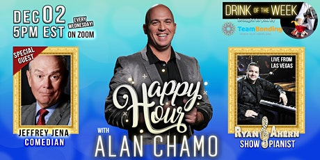 Happy Hour with Alan Chamo  | featuring Comedian Jeffrey Jena 12/02/2020 tickets