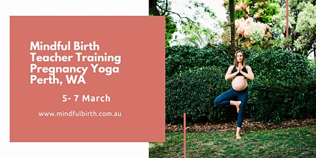 Mindful Birth PERTH: Module 1 Yoga for Pregnancy Teacher Training tickets