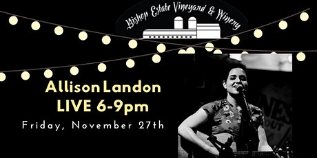 Allison Landon Live at Bishop Estate Vineyard and Winery tickets