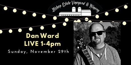 Dan Ward Live at Bishop Estate Vineyard and Winery tickets