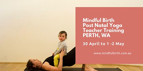 Mindful Birth PERTH Module 2:  Post Natal Yoga Teacher Training tickets