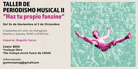 HAZ TU FANZINE TALLER DE PERIODISMO MUSICAL II tickets