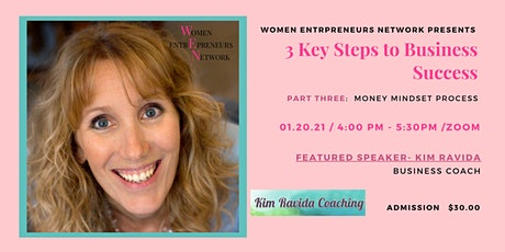 3 KEY STEPS TO BUSINESS SUCCESS  Part 3 - The Money Mindset Process tickets