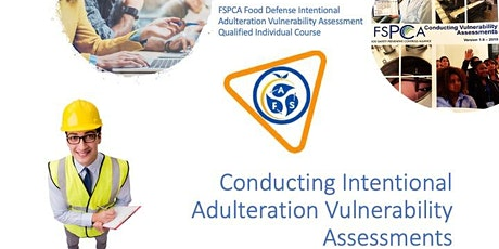 FSPCA Intentional Adulteration Vulnerability Assessment tickets