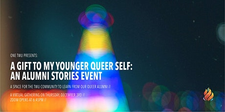 A Gift to My Younger Queer Self: An Alumni Stories Event tickets