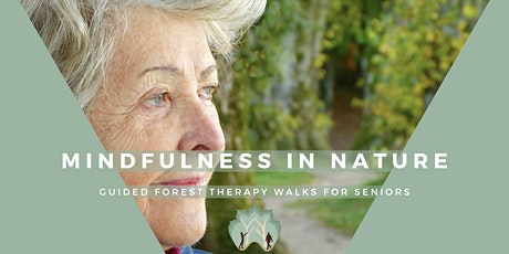 Seniors Guided Forest Therapy Walk tickets