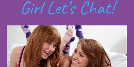 Girl, Let's Chat! tickets