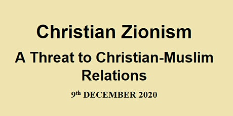 Christian Zionism: A Threat to Christian-Muslim Relations tickets
