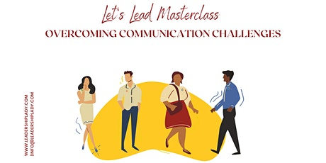 Let's Lead Masterclass: Overcoming Communication Challenges tickets