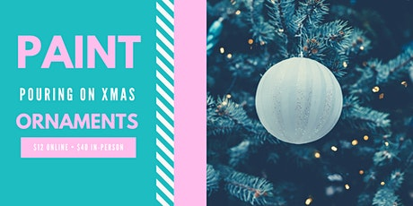 Paint Pouring: Christmas Ornaments tickets