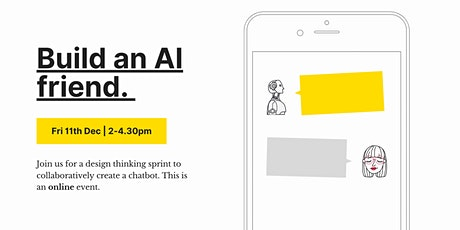 Build an AI friend: Co-creating chatbots for the next crisis. tickets