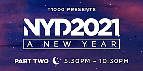 NYD 2021 - A NEW YEAR  -  PART 2 tickets