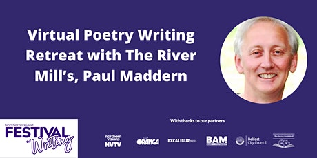 Virtual Poetry Writing Retreat with The River Mill's, Paul Maddern tickets