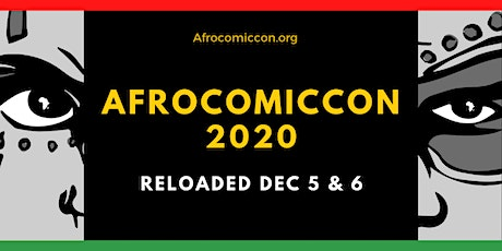 AfroComicCon  2020  RELOADED (Virtual Free Event) December 5th & 6th tickets