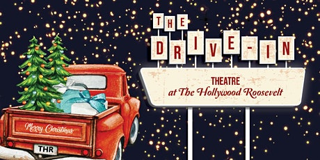 Holiday Classics Drive-In Theatre at The Hollywood Roosevelt tickets