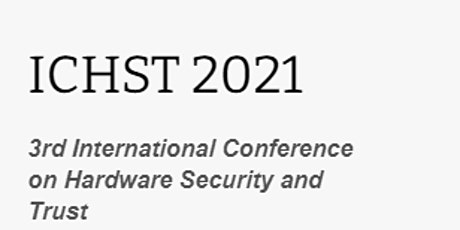 3rd International Conference on Hardware Security and Trust (ICHST 2021) tickets