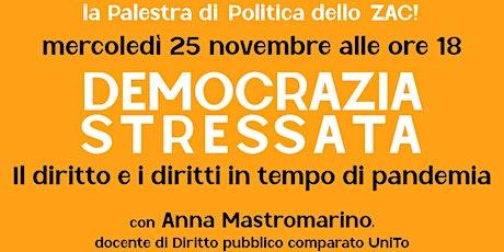 DEMOCRAZIA STRESSATA - Palestra di Politica dello ZAC! biglietti