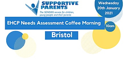 Bristol EHCP Needs Assessment Coffee Morning tickets
