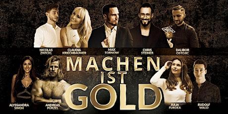 Machen ist Gold Tickets