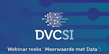 4e DVC-SI Webinar - GAIA X - Data naar de cloud voor de maakindustrie tickets