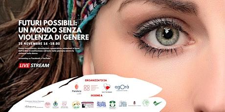 Futuri possibili: un mondo senza violenza di genere biglietti
