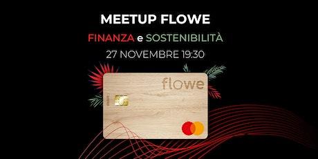 MeetUp Flowe || Finanza e Sostenibilità possono coesistere? biglietti