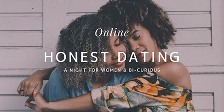 Online HONEST Dating for WOMEN & Bi-Curious tickets