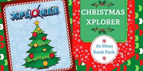 Christmas Xplorer Trail - Moss Bank Park  -18th December tickets