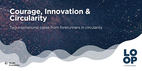 Courage, Innovation and Circularity tickets