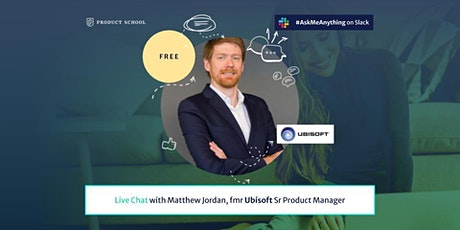 Live Chat with fmr Ubisoft Sr Product Manager tickets